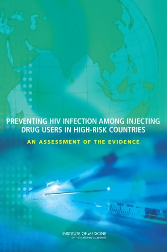 9780309102803: Preventing HIV Infection Among Injecting Drug Users in High-Risk Countries: An Assessment of the Evidence
