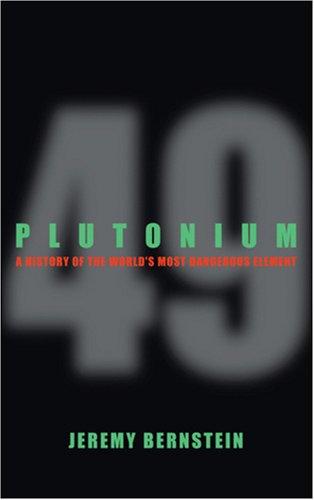 9780309102964: Plutonium: A History of the World's Most Dangerous Element