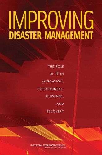 9780309103961: Improving Disaster Management: The Role of IT in Mitigation, Preparedness, Response, and Recovery