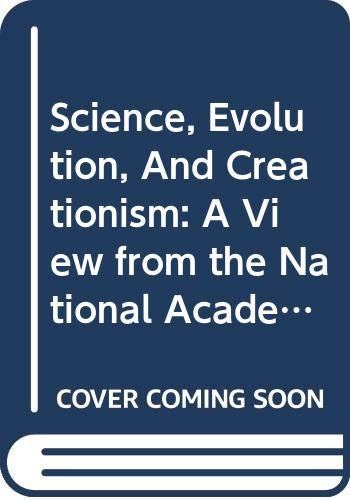 9780309105873: Science, Evolution, And Creationism: A View from the National Academy of Sciences and the Institute of Medicine