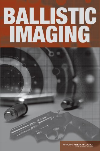 Ballistic Imaging: Committee to Assess the Feasibility, Accuracy and Technical Capability of a ...
