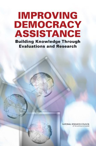 9780309117364: Improving Democracy Assistance: Building Knowledge Through Evaluations and Research