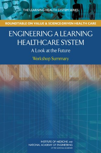 9780309120647: Engineering a Learning Healthcare System: A Look at the Future: Workshop Summary (Learning Health System)