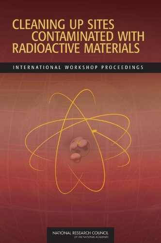 9780309127615: Cleaning Up Sites Contaminated with Radioactive Materials: International Workshop Proceedings
