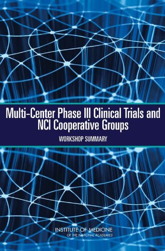 9780309128674: Multi-Center Phase III Clinical Trials and Nci Cooperative Groups: Workshop Summary