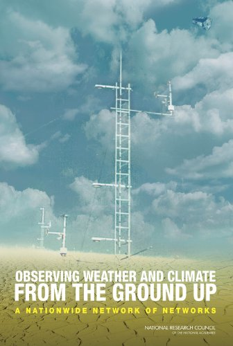 9780309129862: Observing Weather and Climate from the Ground Up: A Nationwide Network of Networks