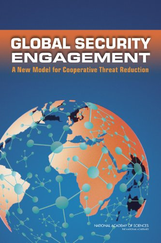Global Security Engagement: A New Model for Cooperative Threat Reduction: Policy and Global Affairs...