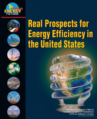 Real Prospects for Energy Efficiency in the United States (America's Energy Future): America's...