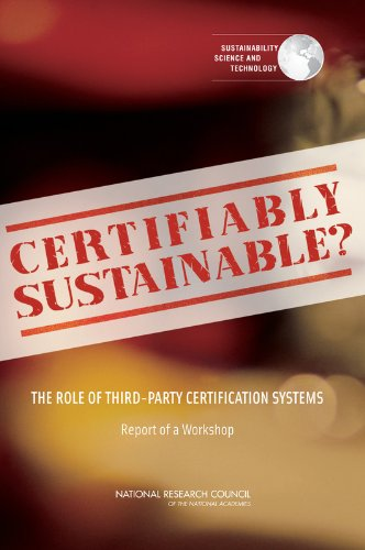 9780309147118: Certifiably Sustainable?: The Role of Third-Party Certification Systems: Report of a Workshop