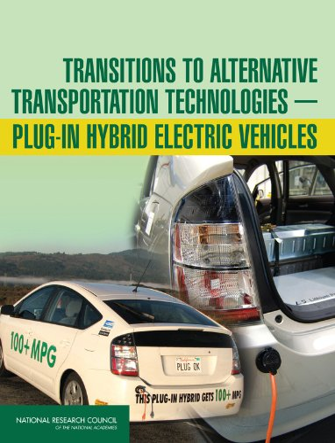 9780309148504: Transitions to Alternative Transportation Technologiesâ¬Plug-in Hybrid Electric Vehicles