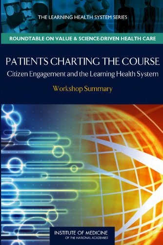 9780309149938: Patients Charting the Course: Citizen Engagement and the Learning Health System: Workshop Summary (The Learning Health System Series, Roundtable on Value & Science-Driven Health Care)