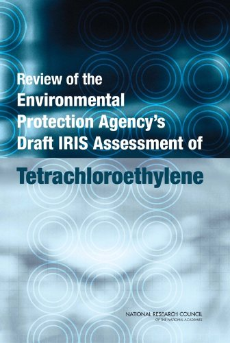 9780309150941: Review of the Environmental Protection Agency's Draft IRIS Assessment of Tetrachloroethylene