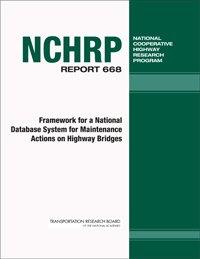9780309155243: Framework for a National Database System for Maintenance Actions on Highway Bridges