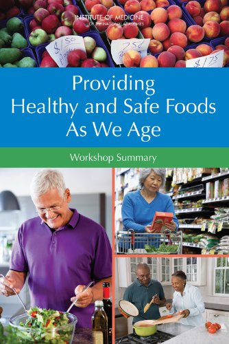 Providing Healthy and Safe Foods As We: Food Forum; Institute