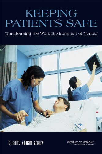 9780309187367: Keeping Patients Safe: Transforming the Work Environment of Nurses