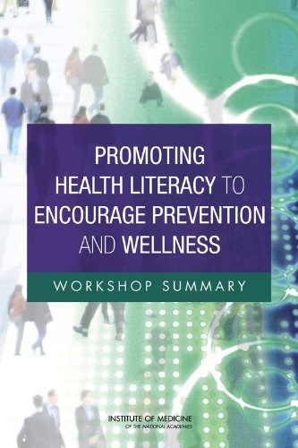 9780309215770: Promoting Health Literacy to Encourage Prevention and Wellness: Workshop Summary