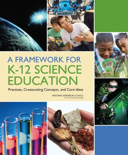 9780309217422: A Framework for K-12 Science Education: Practices, Crosscutting Concepts, and Core Ideas