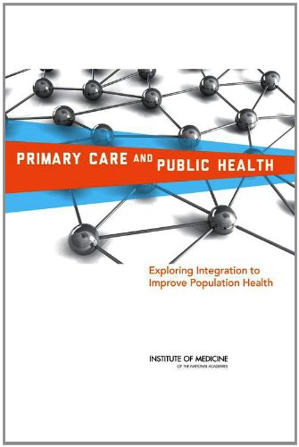 9780309255202: Primary Care and Public Health: Exploring Integration to Improve Population Health