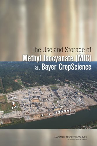 9780309255431: The Use and Storage of Methyl Isocyanate (MIC) at Bayer CropScience