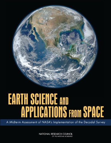 9780309257022: Earth Science and Applications from Space: A Midterm Assessment of NASA's Implementation of the Decadal Survey (Cosmos)