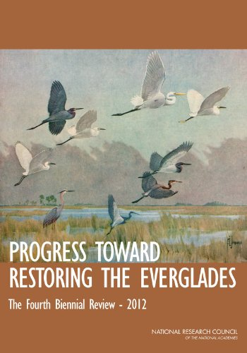 Progress Toward Restoring the Everglades: The Fourth Biennial Review, 2012: Committee on ...