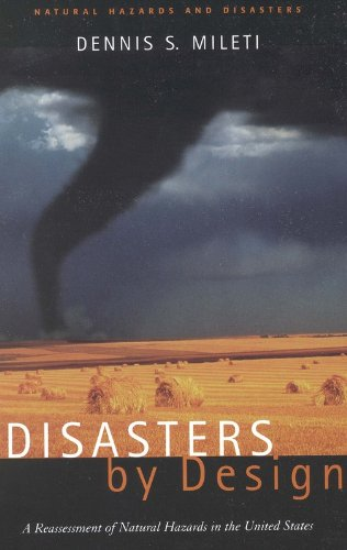 Disasters by Design: A Reassessment of Natural Hazards in the United States (Paperback): Dennis ...