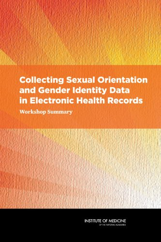 9780309268042: Collecting Sexual Orientation and Gender Identity Data in Electronic Health Records: Workshop Summary