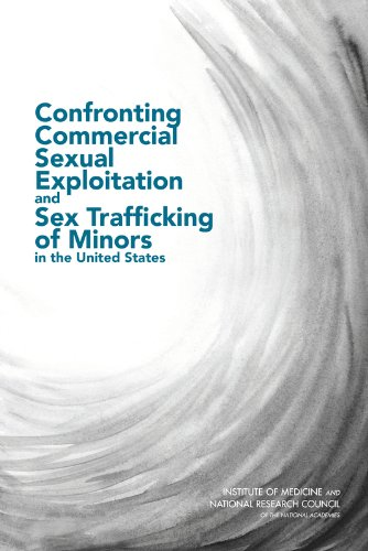 Confronting Commercial Sexual Exploitation & Sex Trafficking of Minors in the United States: ...