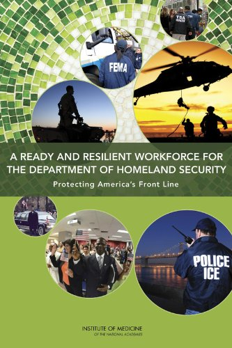 A Ready and Resilient Workforce for the Department of Homeland Security: Protecting America's ...