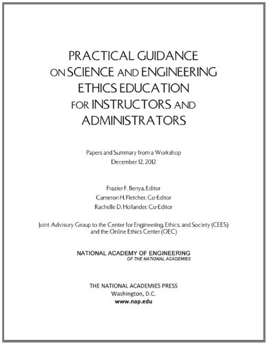 9780309293563: Practical Guidance on Science and Engineering Ethics Education for Instructors and Administrators: Papers and Summary from a Workshop December 12, 201