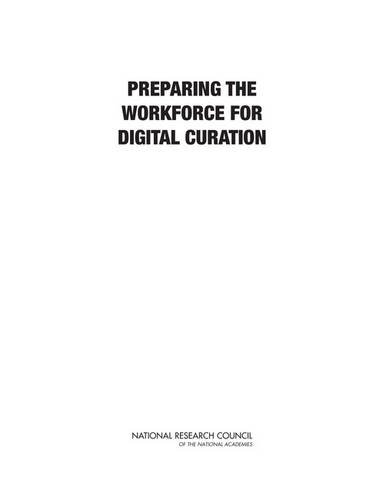 9780309296946: Preparing the Workforce for Digital Curation