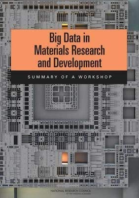 9780309303767: Big Data in Materials Research and Development:: Summary of a Workshop