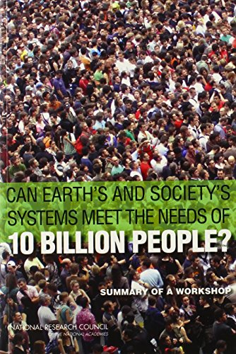 9780309306348: Can Earth's and Society's Systems Meet the Needs of 10 Billion People?: Summary of a Workshop