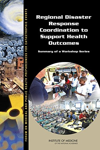 9780309371490: Regional Disaster Response Coordination to Support Health Outcomes: Summary of a Workshop Series