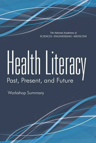 9780309371544: Health Literacy: Past, Present, and Future: Workshop Summary