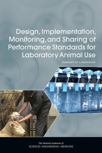 9780309379243: Design, Implementation, Monitoring, and Sharing of Performance Standards for Laboratory Animal Use: Summary of a Workshop