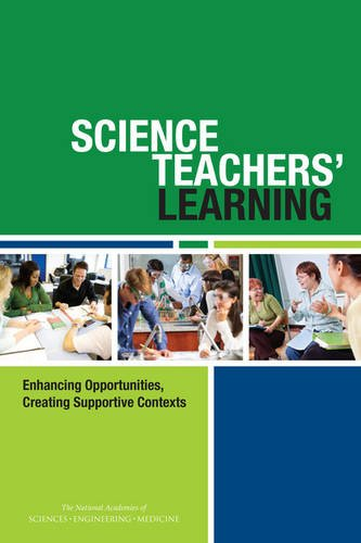 9780309380188: Science Teachers' Learning: Enhancing Opportunities, Creating Supportive Contexts