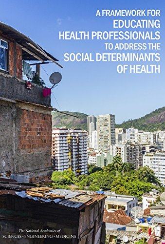 9780309392624: A Framework for Educating Health Professionals to Address the Social Determinants of Health