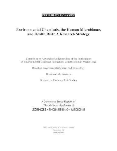 Environmental Chemicals, the Human Microbiome, and Health Risk: A Research Strategy: National ...
