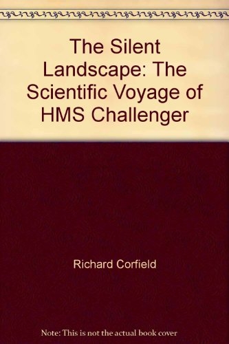9780309505901: The Silent Landscape: The Scientific Voyage of HMS Challenger
