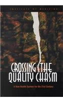 9780309511933: Crossing the Quality Chasm: A New Health System for the 21st Century