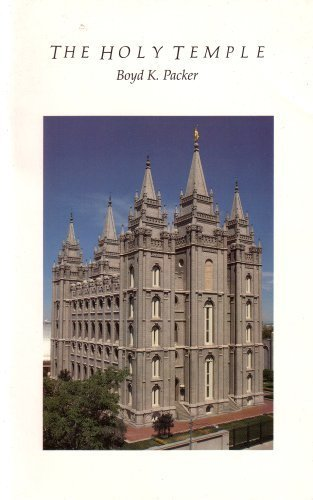 The Holy Temple: Boyd K. Packer