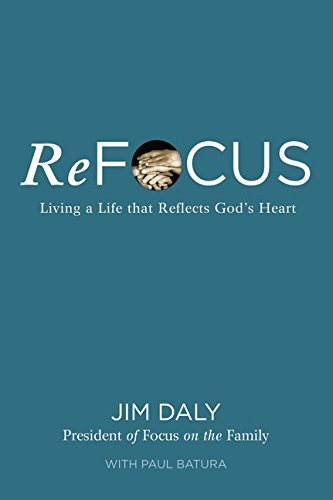 ISBN 9780310000648 product image for Refocus: Living a Life That Reflects God's Heart   upcitemdb.com