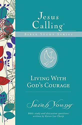 9780310083689: Living with God's Courage (Jesus Calling Bible Studies)