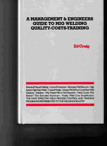9780310107781: A Management & Engineers Guide to MIG Weld Quality, Productivity and Costs