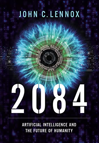 9780310109563: 2084: Artificial Intelligence and the Future of Humanity