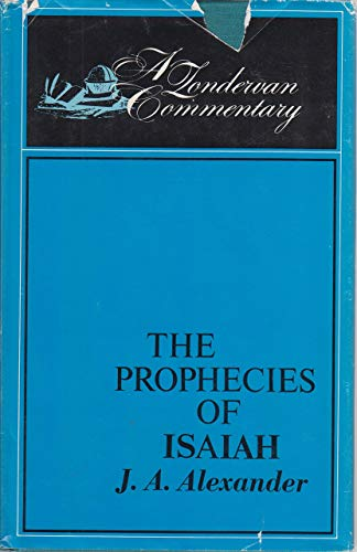 9780310200000: A Commentary on the Prophecies of Isaiah