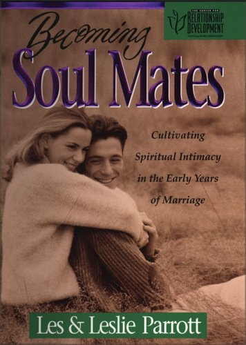 9780310200147: Becoming Soul Mates: Cultivating Spiritual Intimacy in the Early Years of Marriage