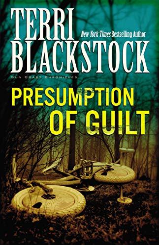 Presumption of Guilt (Suncoast Chronicles Series #4): Terri Blackstock