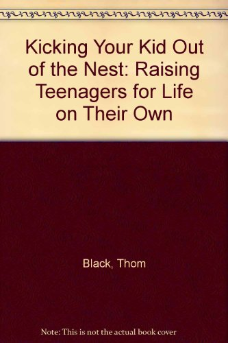 9780310200246: Kicking Your Kids Out of the Nest : Raising Your Children for Life on Their Own